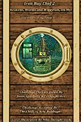 Iron Bay Chef 2: Krakens, Worms and Wiggyfish, Oh My! Kindle Edition