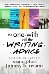 The One With All the Writing Advice Kindle Edition