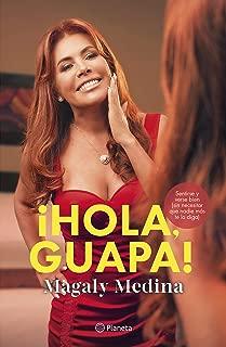 ¡Hola, guapa!: Sentirse y verse bien (sin necesitar que nadie más te lo diga) (Spanish Edition)