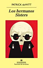 Los hermanos Sisters (Spanish Edition)