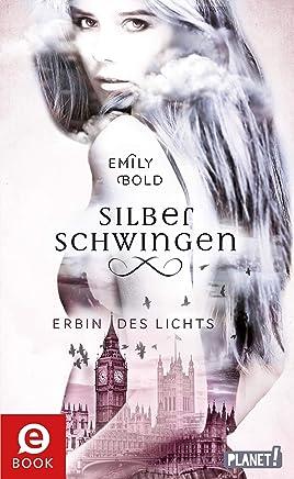 Silberschwingen 1 Silberschwingen Erbin des Lichts by Emily Bold