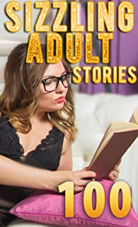 100 SIZZLING ADULT STORIES