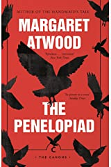 The Penelopiad: The Myth of Penelope and Odysseus (Canongate Myths series Book 2) Kindle Edition