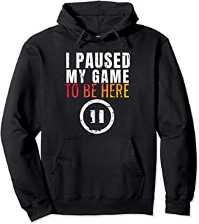 Christmas Hoodie I Paused My Game to be Here Funny Sarcastic