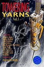 Towering Yarns: Space Elevator Short Stories (Volume 1)