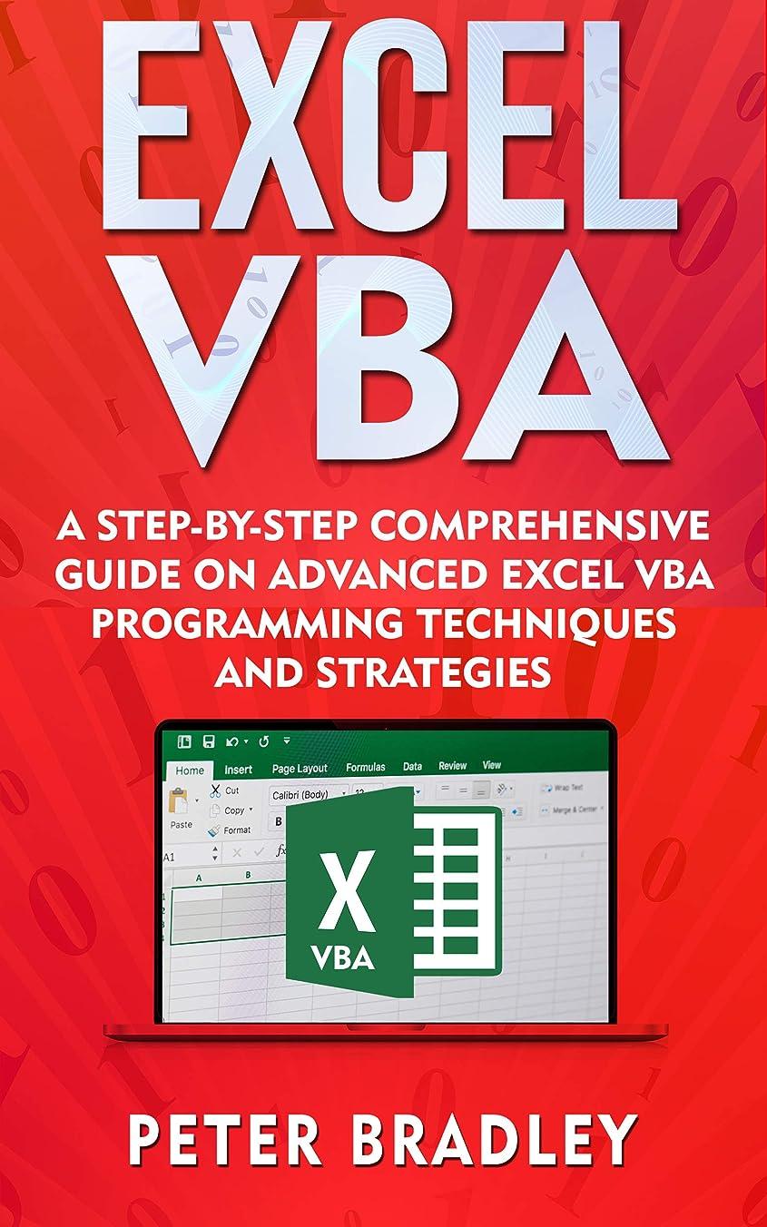 コンピューターペストスプレーExcel VBA: A Step-By-Step Comprehensive Guide on Advanced Excel VBA Programming Techniques and Strategies (English Edition)