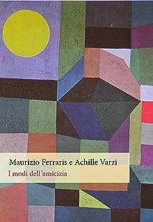 I modi dell'amicizia (Italian Edition)