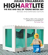 High Art Lite: The Rise and Fall of young british art: The Rise and Fall of BritArt