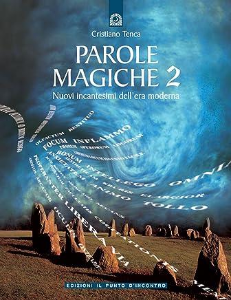 Parole magiche 2: Nuovi incantesimi dellera moderna. (Nuove frontiere del pensiero)