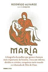 Maria – A biografia da mulher que gerou o homem mais importante da história (Biografias Religiosas) eBook Kindle