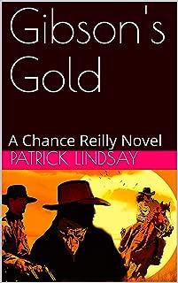 Gibson's Gold: A Chance Reilly Novel