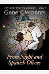 Tilly and Elmer FlashbackX - Prom Night and Spanish Olives Kindle Edition