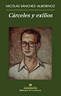 Cárceles y exilios (Biblioteca de la memoria nº 29) (Spanish Edition)
