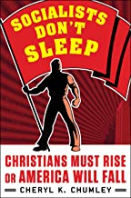Socialists Don't Sleep: Christians Must Rise or America Will Fall
