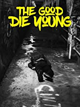 Best the good die young Reviews