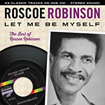 Let Me Be Myself - The Best Of Roscoe Robinson
