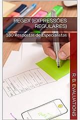 RegEx (Expressões Regulares): 180 Respostas de Especialistas (Portuguese Edition) Kindle Edition
