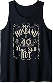 My Husband is 40 And Still Hot Funny Husband Birthday Party Tank Top