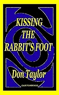 KISSING THE RABBIT'S FOOT