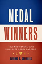 Medal Winners: How the Vietnam War Launched Nobel Careers