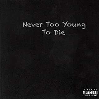Never Too Young to Die [Explicit]