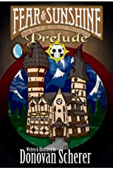 Fear & Sunshine: Prelude: Book Zero of the Darksmith Family Legacy Kindle Edition