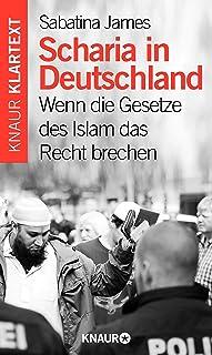 Scharia in Deutschland: Wenn die Gesetze des Islam das Recht