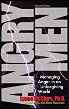 Angry Men: Managing Anger in an Unforgiving World