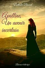 Apolline, Un avenir incertain Format Kindle