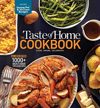 Taste of Home Cookbook: Cook. Share. Celebrate.