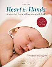 Heart and Hands, Fifth Edition [2019]: A Midwife's Guide to Pregnancy and Birth