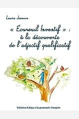 """""""Ecureuil Inventif"""" : à la découverte de l'adjectif qualificatif: Initiation ludique à la grammaire française Broché"""