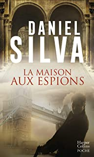 La maison aux espions : une nouvelle enquête de Gabriel Allon - Thriller (HarperCollins) (French Edition)
