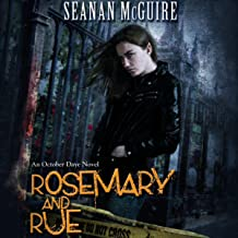 Rosemary and Rue: An October Daye Novel, Book 1