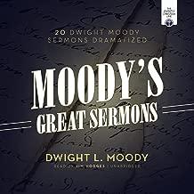 Moody's Great Sermons: 20 Dwight Moody Sermons Dramatized