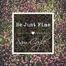 Be Just Fine
