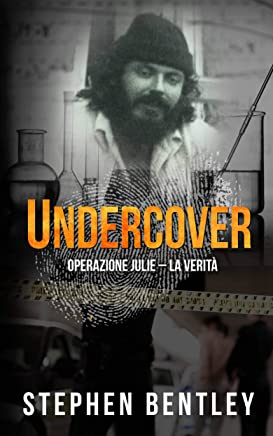 Undercover: Operazione Julie - La Verità