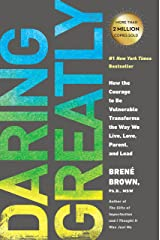 Daring Greatly: How the Courage to Be Vulnerable Transforms the Way We Live, Love, Parent, and Lead Kindle Edition
