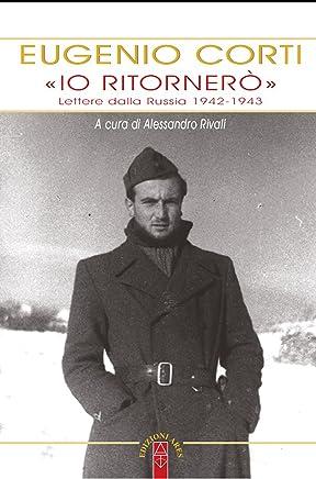 «Io ritornerò». Lettere dalla Russia 1942-1943