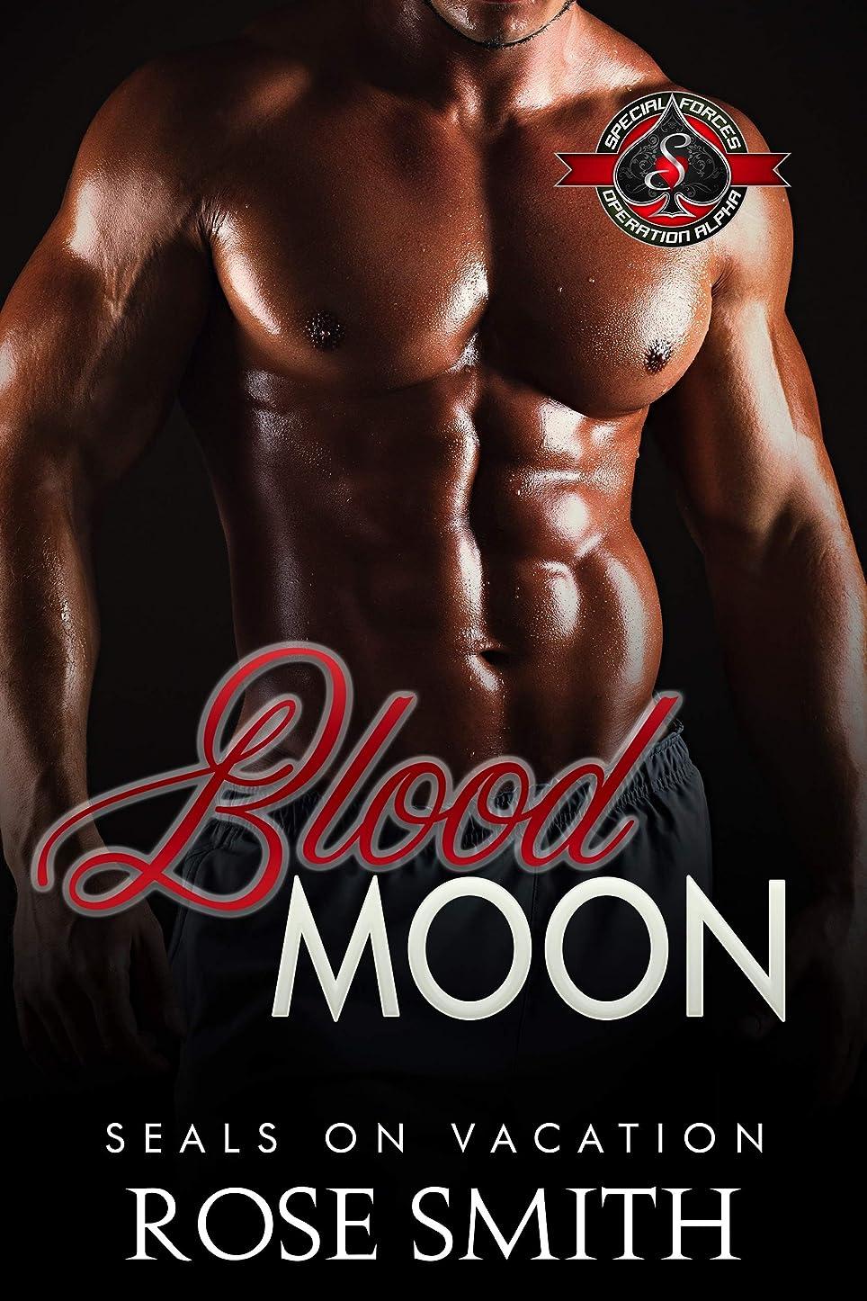 に応じて愛されし者家事Blood Moon (Special Forces: Operation Alpha) (SEALs on Vacation Book 2) (English Edition)