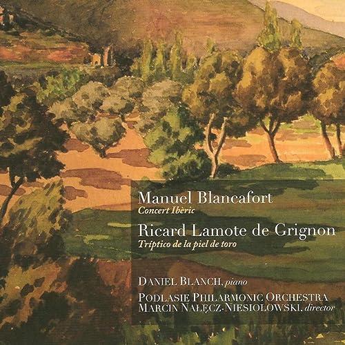 Manuel Blancafort: Concert Ibèric - Ricard Lamote de Grignon: Tríptico de la Piel de Toro