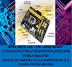 L@@K ASUS B85M-F OR K Intel B85 MATX Motherboard LGA 1150 COMPATIBLE WITH i7 4765T/4770/4770k/4770S/4770T/4771/4785T/4790/4790K/4790S/4790T ALL i5, i3 AND XEON CHECK THE LIST