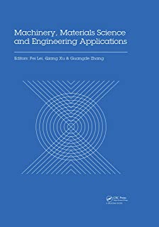 Machinery, Materials Science and Engineering Applications: Proceedings of the 6th International Conference on Machinery, M...