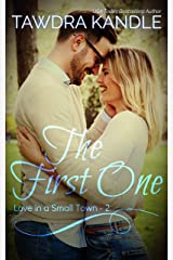 The First One (Love in a Small Town Book 2) Kindle Edition