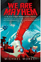 We Are Mayhem: A Black Star Renegades Novel Kindle Edition