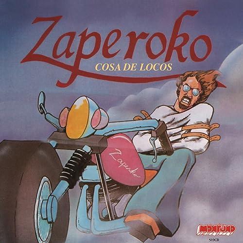Cosa De Locos de Zaperoko en Amazon Music - Amazon.es