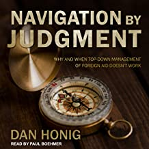 Navigation by Judgment: Why and When Top Down Management of Foreign Aid Doesn't Work
