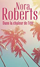 Dans la chaleur de l'été : Sous le soleil d'Arizona - Une singulière attirance (Nora Roberts) (French Edition)