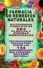 FARMACIA DE REMEDIOS NATURALES - DICCIONARIO COMPLETO DE 283 PLANTAS Y HIERBAS MEDICINALES (ILUSTRADAS): INSTRUCCIONESS FA...