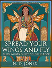 Spread Your Wings and Fly: Black Women Fairies Coloring Book (Fantasy in Black)